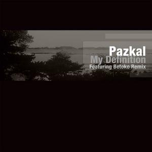 PAZKAL - My Definition EP