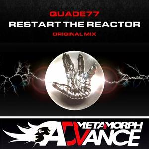 QUADE77 - Restart The Reactor