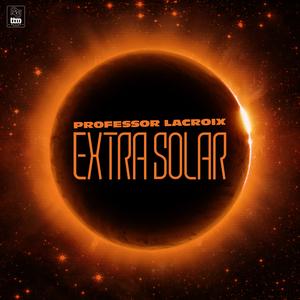 PROFESSOR LACROIX - Extra Solar