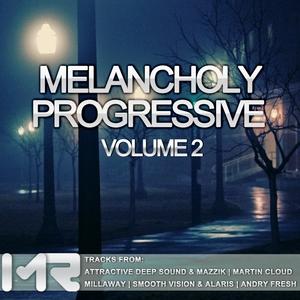 MAZZIK/MARTIN CLOUD/BRYAN MILTON/MILLAWAY/SMOOTH VISION/ALARIS/ANDRY FRESH - Melancholy Progressive 2