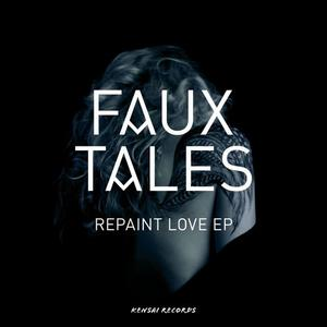 FAUX TALES - Repaint Love EP