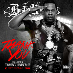 BUSTA RHYMES feat Q-TIP/KANYE WEST/LIL WAYNE - Thank You (Explicit)