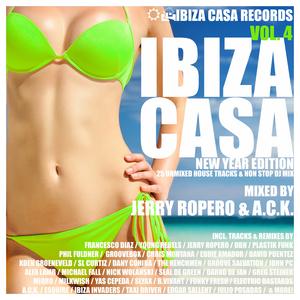 ROPERO, Jerry/ACK/VARIOUS - Ibiza Casa Vol 4 New Year Edition 25 Unmixed House Tracks & Non Stop DJ Mix
