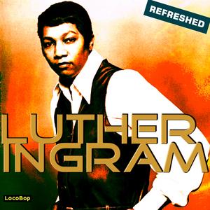 INGRAM, Luther - Luther Ingram Refreshed