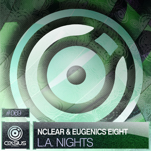NCLEAR/EUGENICS EIGHT feat VOSPI - LA Nights EP