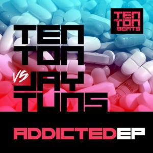 TUNS, Jay/NOISE LAB/PEDDLA/SAMY NICKS/MANGA/DANGEROUS - Jay Tuns Vs Ten Ton: Addicted