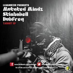 MUTATED MINDZ/STINKAHBELL/DUBFREQ - Target