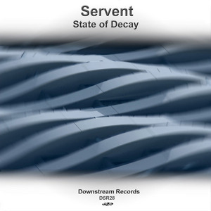 SERVENT - State Of Decay