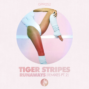 TIGER STRIPES - Runaways, Part 2 (Remixes)