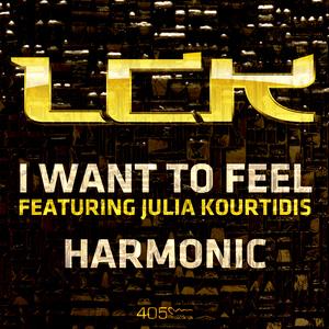 LCK feat JULIA KOURTIDIS - I Want To Feel