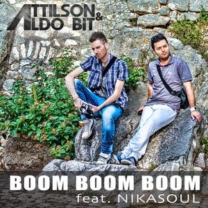 ATTILSON/ALDO BIT feat NIKASOUL - Boom Boom Boom (remixes)