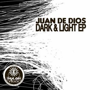 JUAN DE DIOS - Dark & Light EP