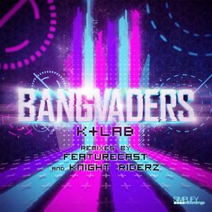 K+LAB - Bangvaders (remixes)