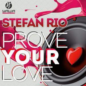 RIO, Stefan - Prove Your Love (remixes)
