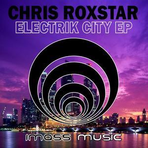 ROXSTAR, Chris - Electrik City EP
