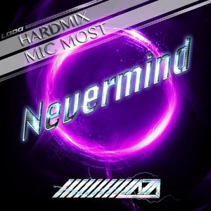 MIC MOST - Nevermind