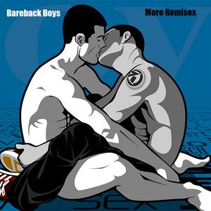 BAREBACK BOYS - More Remixes