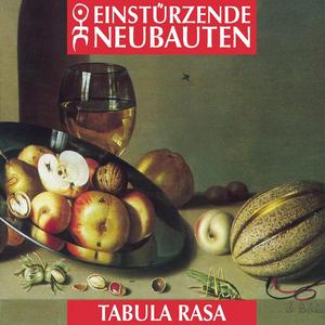 EINSTARRZENDE NEUBAUTEN - Tabula Rasa