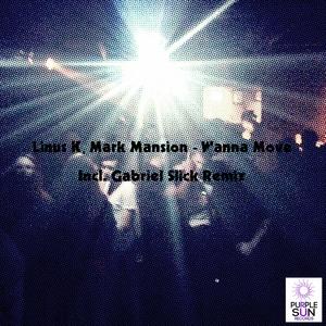 LINUS K/MARK MANSION - Wanna Move