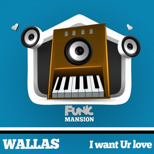 WALLAS - I Want Your Love