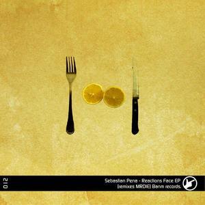 PENA, Sebastian - Reactions Face EP