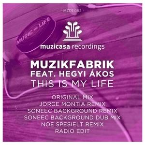 MUZIKFABRIK feat HEGYI AKOS - This Is My Life