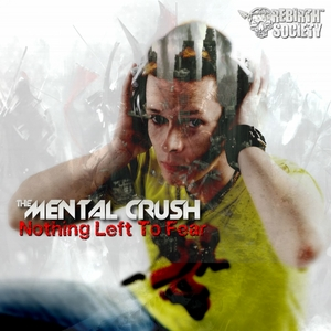 MENTAL CRUSH - Nothing Left To Fear