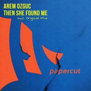 OZGUC, Arem - Then She Found Me
