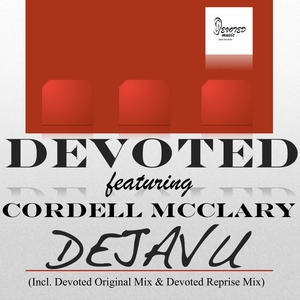 DEVOTED feat CORDELL MCCLARY - Dejavu