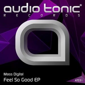 MASS DIGITAL - Feel So Good EP
