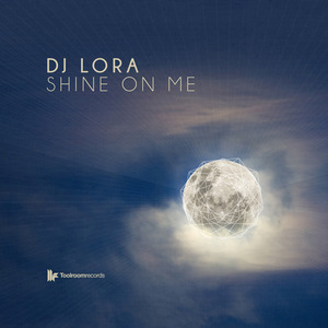 DJ LORA - Shine On Me