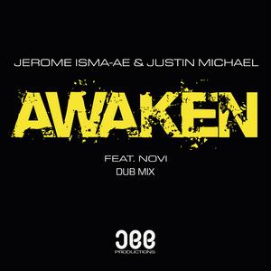 ISMA-AE, Jerome/JUSTIN MICHAEL feat NOVI - Awaken