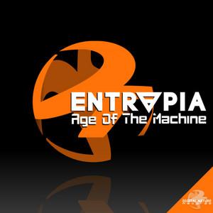 ENTROPIA - Age Of The Machine