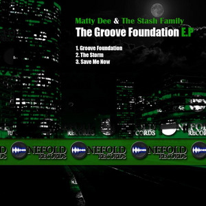 MATTY DEE/STASH FAMILY - The Groove Foundation EP