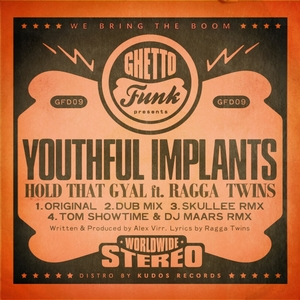 YOUTHFUL IMPLANTS feat RAGGA TWINS - Hold That Gyal