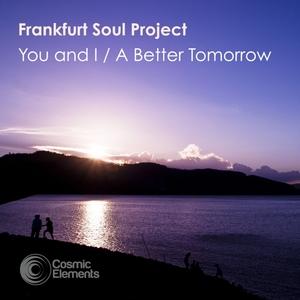 FRANKFURT SOUL PROJECT - You & I/A Better Tomorrow