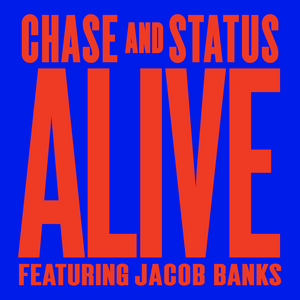 CHASE & STATUS feat JACOB BANKS - Alive