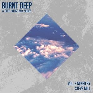 VARIOUS - Deep Burnt - A Deep House Mix Series (Vol 2 Mixed By Steve Mill)