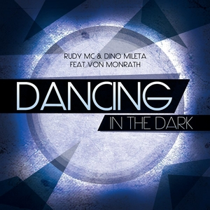 RUDY MC/DINO MILETA feat VON MONRATH - Dancing In The Dark