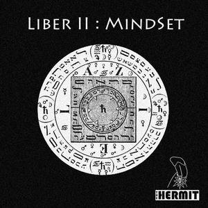 HERMIT, The - Liber II: Mindset