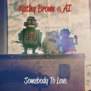 KATHY BROWN/AI - Somebody To Love