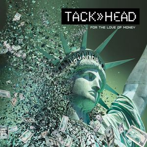 TACKHEAD - For The Love Of Money