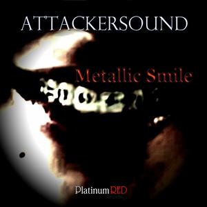 ATTACKERSOUND - Metallic Smile