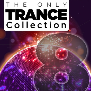 VARIOUS - The Only Trance Collection 08