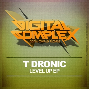 T DRONIC - Level Up EP