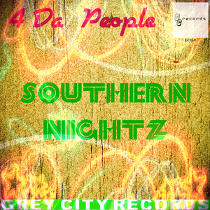 4 DA PEOPLE - Southern Nightz