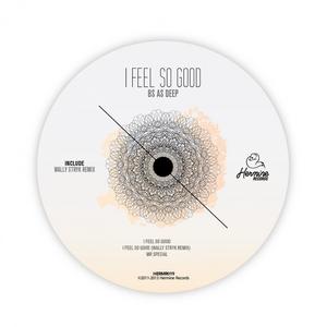 BS AS DEEP - I Feel So Good
