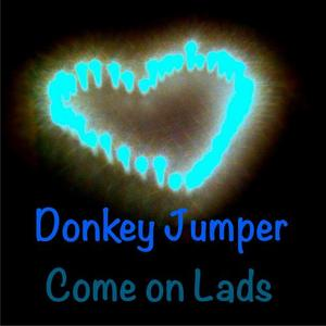 DONKEY JUMPER - Come On Lads