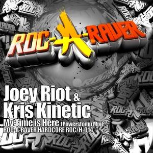 RIOT, Joey/KRIS KINETIC - My Time Is Here