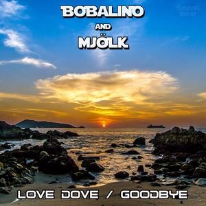 BOBALINO/MJOLK - Love Dove/Goodbye